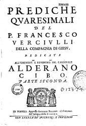 Prediche quaresimale del P. Francesco Verciulli,...