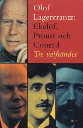 Ekelöf, Proust och Conrad: tre valfränder