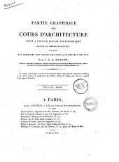 Partie graphique des cours d'architecture faits a l'école royale polytechnique depuis sa réorganisation; précédée d'un sommaire des lecons relatives a ce nouveau travail. Par J.N.L. Durand ..