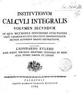 Institutionum calculi integralis volumen primum [-tertium] ... Auctore Leonhardo Eulero ...: 2: Volumen secundum in quo methodus inueniendi functiones vnius variabilis ex data relatione differentialium secundi altiorisue gradus pertractatur. Auctore Leonhardo Eulero ...