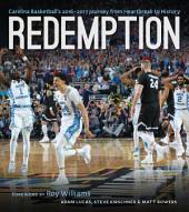 Redemption: Carolina Basketball's 2017 Journey from Heartbreak to History