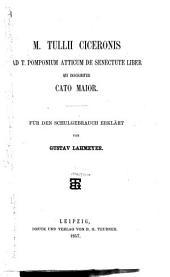 T. Pomponium Atticum de senectute liber qui inscribitur Cato Major