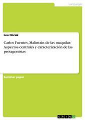 Carlos Fuentes, Malintzin de las maquilas: Aspectos centrales y caracterización de las protagonistas