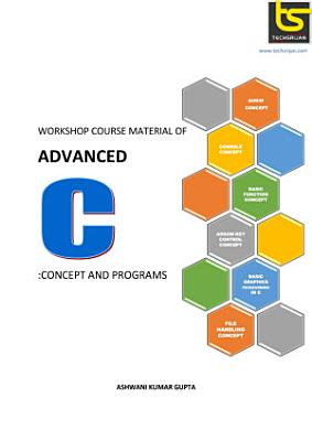 WORKSHOP COURSE MATERIAL OF ADVANCED C PDF