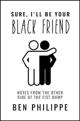 Sure  I ll Be Your Black Friend