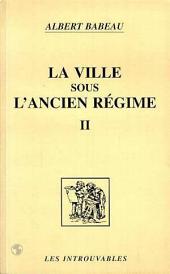 La ville sous l'ancien régime: Volume2