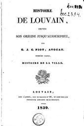 Histoire de Louvain: Histoire de la ville. 1re partie