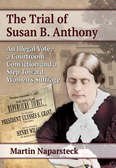 The Trial of Susan B  Anthony PDF