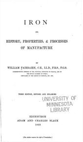 Iron: Its History, Properties, & Processes of Manufacture