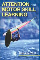 Attention and Motor Skill Learning PDF