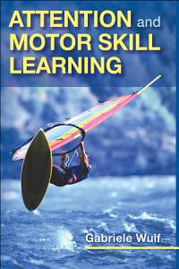 Attention and Motor Skill Learning Book