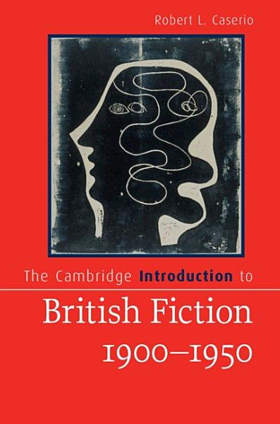The Cambridge Introduction To British Fiction 1900 1950