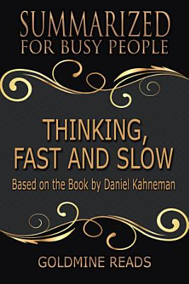 THINKING  FAST AND SLOW   Summarized for Busy People