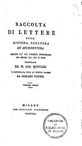 Raccolta di lettere sulla pittura, scultura ed architettura scritte da' più celebri personaggi dei secoli XV, XVI, e XVII: Volume 3