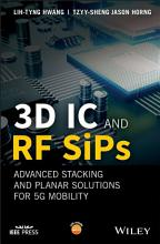 3D IC and RF SiPs  Advanced Stacking and Planar Solutions for 5G Mobility PDF