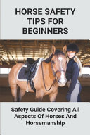 Horse Safety Tips For Beginners