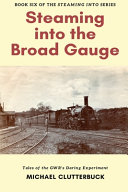 Steaming Into the Broad Gauge