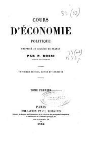 Cours d'Economie politique: T.2 , T.3:De la distribution de la richesse ,T.4:Exposé des causes physiques, morales et politiques que influent sur la production de la richesse