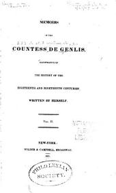 Memoirs of the Countess de Genlis: Illustrative of the History of the Eighteenth and Nineteenth Centuries, Volume 2