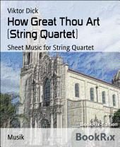 How Great Thou Art (String Quartet): Sheet Music for String Quartet