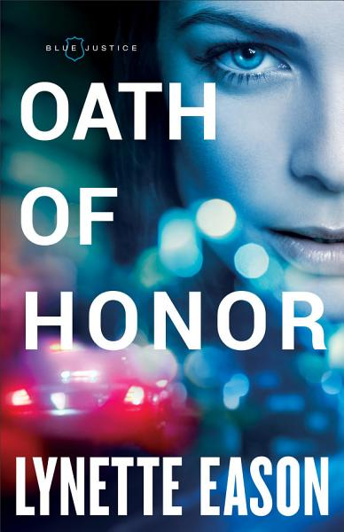 Oath of Honor (Blue Justice Book #1)
