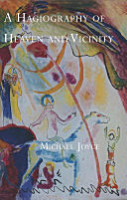A Hagiography of Heaven and Vicinity PDF