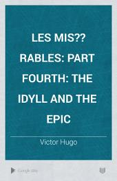 Les Mis??rables: Part Fourth: The Idyll and the Epic