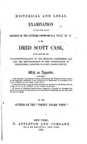 Historical and Legal Examination of that Part of the Decision of the Supreme Court of the United States in the Dred Scott Case: Which Declares the Unconstitutionality of the Missouri Compromise Act, and the Self-extension of the Constitution to Territories, Carrying Slavery Along with It. With an Appendix ..., Volume 2, Part 182