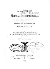 A Manual of Medical Jurisprudence: With Special Reference to Diseases and Injuries of the Nervous System