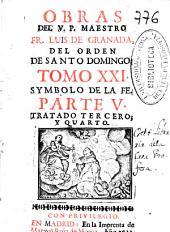 Obras del V.P. ... Fr. Luis de Granada, del orden de Santo Domingo: Symbolo de la fe. Tratado tercero y quarto, Volumen 21,Parte 5