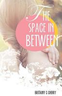 The Space in Between