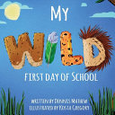 My WILD First Day of School