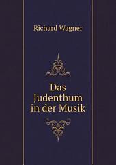 Das Judenthum in der Musik: Band 1