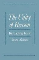 The Unity of Reason : Rereading Kant