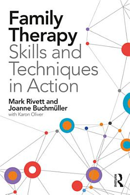 Family Therapy Skills and Techniques in Action PDF