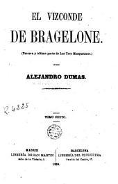 El Vizconde de Bragelone, 6: tercera y última parte de Los tres mosqueteros