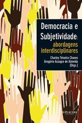 Democracia e subjetividade: Abordagens interdisciplinares