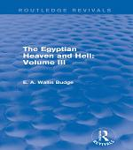 The Egyptian Heaven and Hell: Volume III (Routledge Revivals)