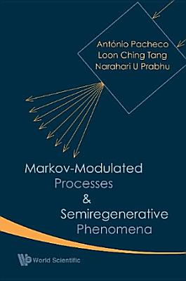 Markov modulated Processes   Semiregenerative Phenomena PDF