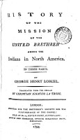 History of the Mission of the United Brethren Among the Indians in North America  In Three Parts PDF