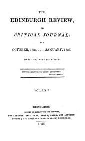 THE EDINBURGH REVIEW, OR CRITICAL JOURNAL: FOR OCTOBER 1835,...JANUARY, 1836