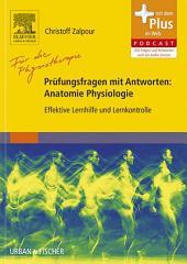 Für die Physiotherapie - Prüfungsfragen mit Antworten: Anatomie Physiologie: Effektive Lernhilfe und Lernkontrolle