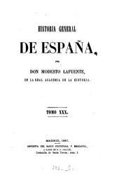 Historia general de España, desde los tempos mas remotos hasta nuestros dias: Volumen 30