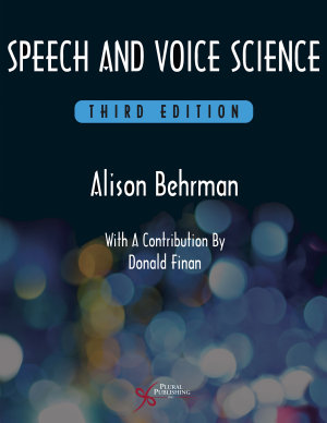 Speech and Voice Science  Third Edition