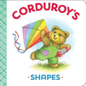 Corduroy s Shapes Book