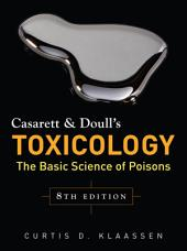 Casarett & Doull's Toxicology: The Basic Science of Poisons, Eighth Edition: Edition 8