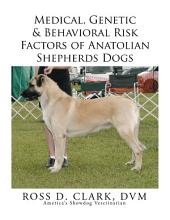 Medical, Genetic & Behavioral Risk Factors of Anatolian Shepherds Dogs