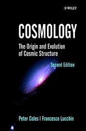 Cosmology: The Origin and Evolution of Cosmic Structure, Edition 2