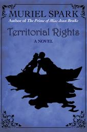 Territorial Rights: A Novel