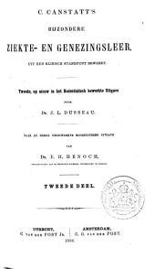 C. Canstatt's Bijzondere ziekte- en genezingsleer, uit een klinisch standpunt bewerkt: Volume 2
